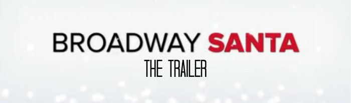 Broadway Santa Trailer Video
