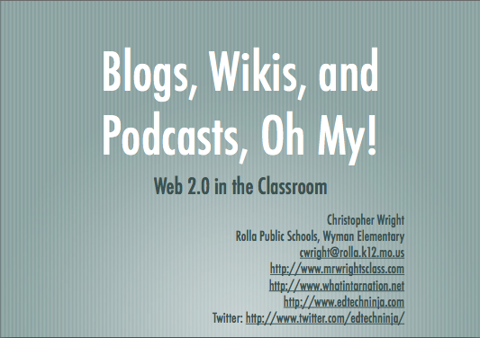 Blogs, Wikis, and Podcast, Oh My!: Web 2.0 in the Classroom
