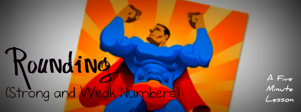 Rounding (Strong Numbers, Weak Numbers)