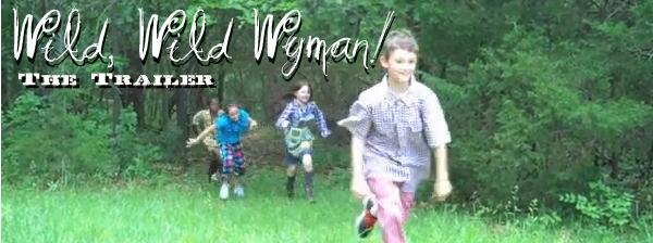 Wild, Wild Wyman! The Trailer